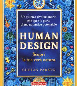 Human Design Scopri la tua vera natura