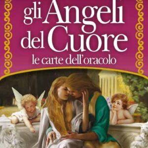 Gli Angeli del Cuore - Le Carte dell'Oracolo