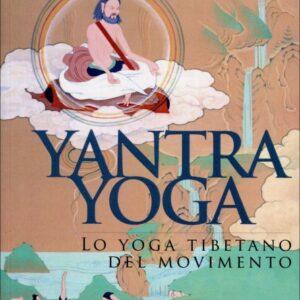 Yantra Yoga Lo yoga tibetano del movimento