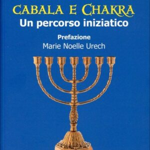 Cabala e Chakra Un percorso iniziatico Giuliana Ghiandelli