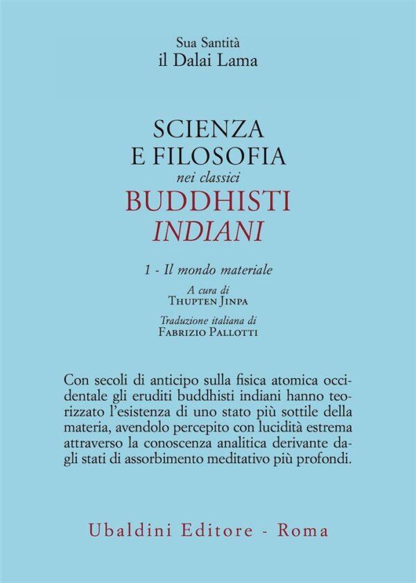 Scienza e filosofia nei classici buddhisti indiani.