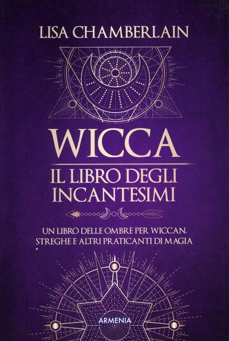 Wicca. Il Libro degli Incantesimi